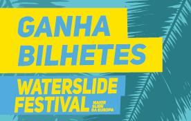 Ganha Bilhetes para o WaterSlide Festival 2018!